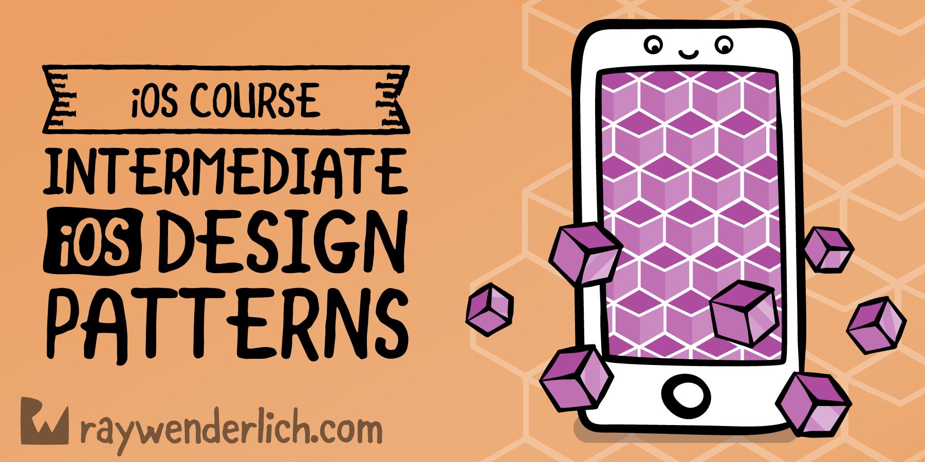 Intermediate iOS Design Patterns [SUBSCRIBER]