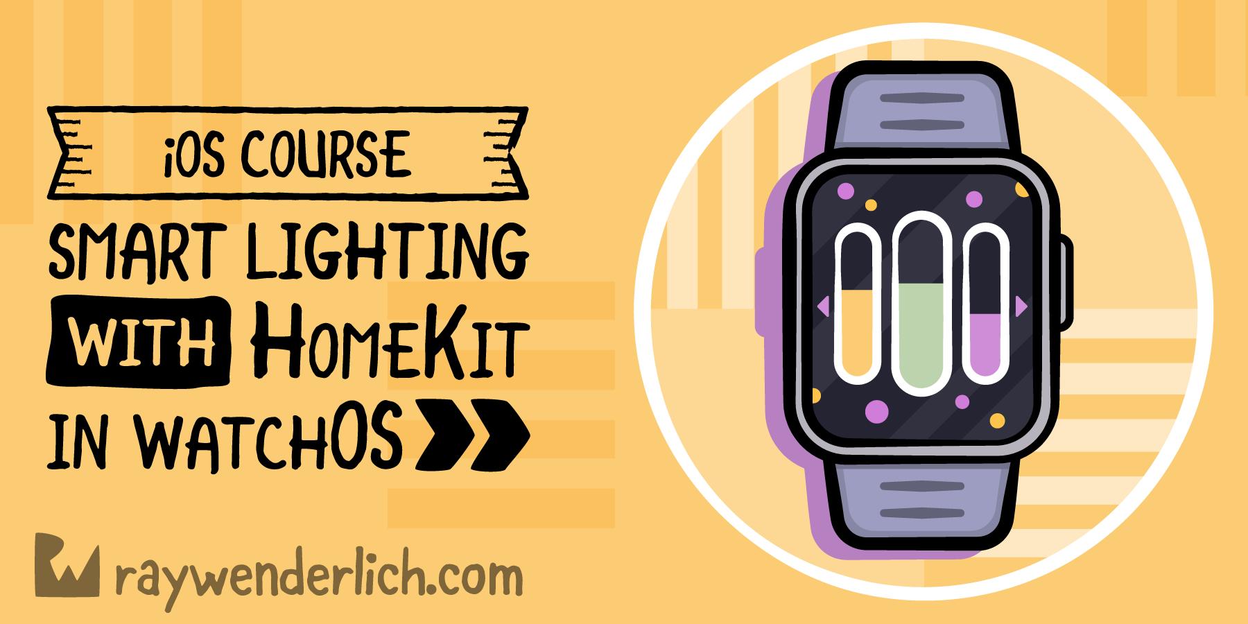 Smart Lighting with HomeKit in watchOS [SUBSCRIBER]