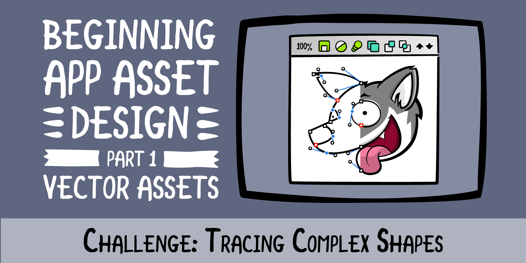 Beginning App Asset Design · Challenge: Tracing Complex