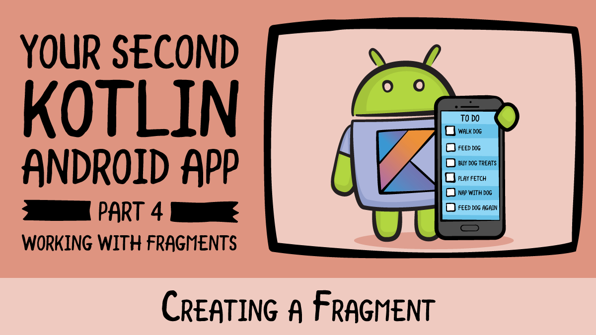 Your Second Kotlin Android App · Creating a Fragment