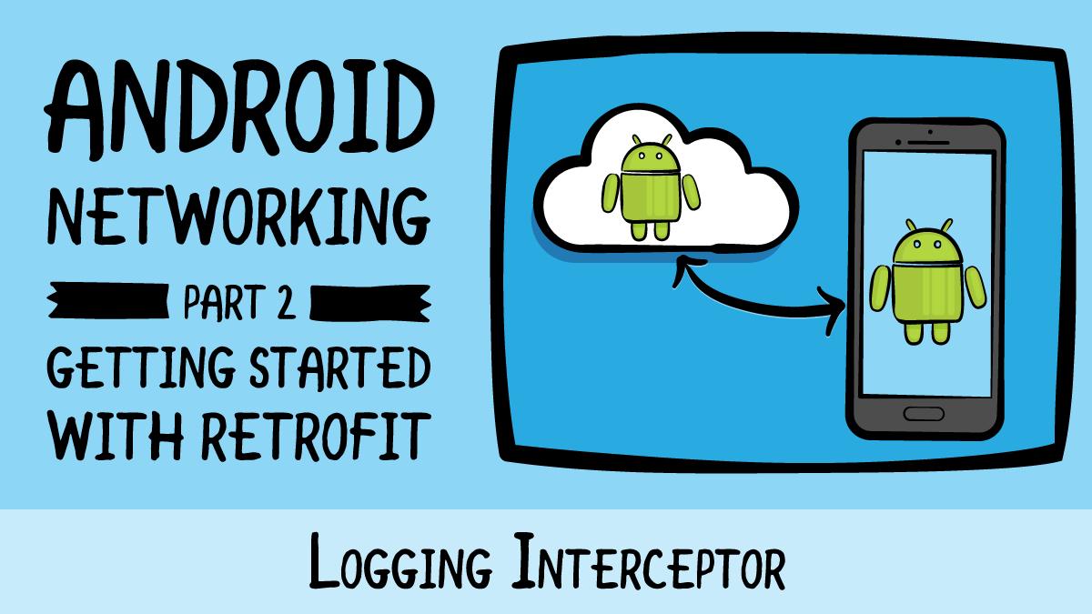 Android Networking · Logging Interceptor   raywenderlich com
