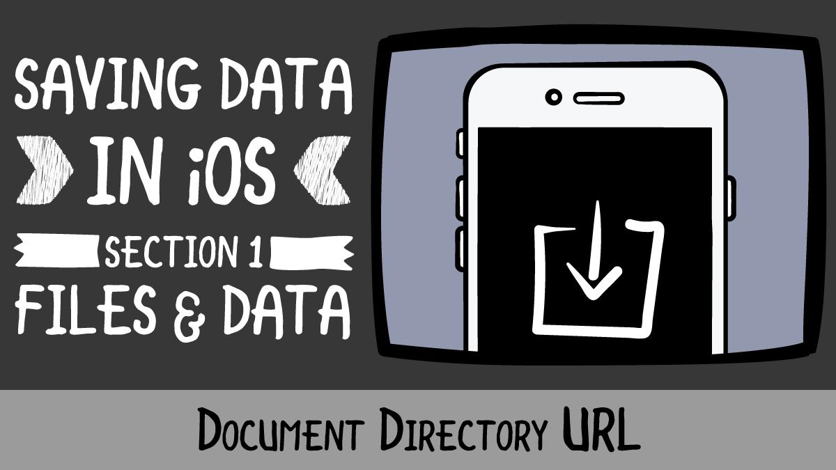 Saving Data in iOS · Document Directory URL   raywenderlich com