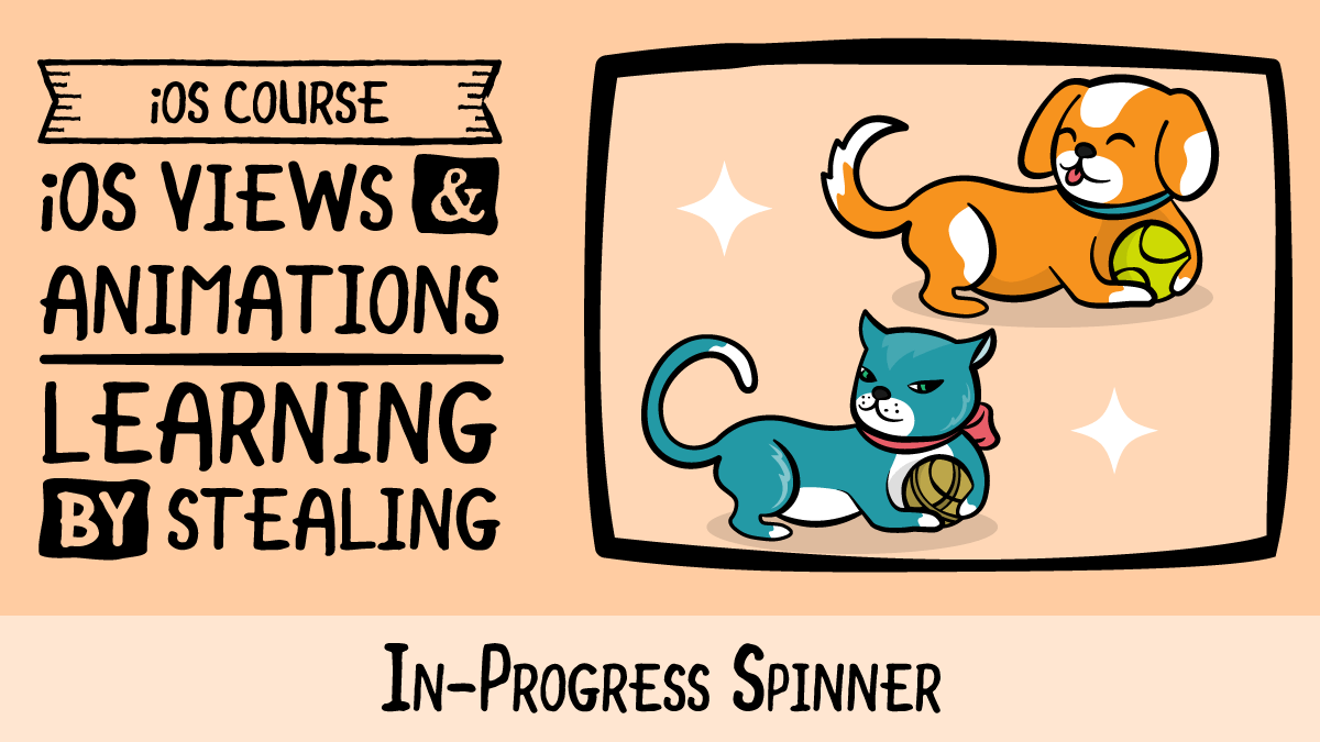 iOS Views and Animations: Learning by Stealing · In-Progress Spinner