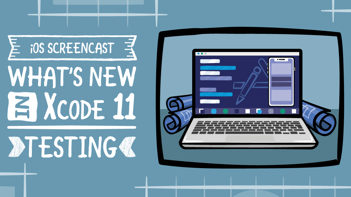 What's New in Xcode 11: Testing | raywenderlich com