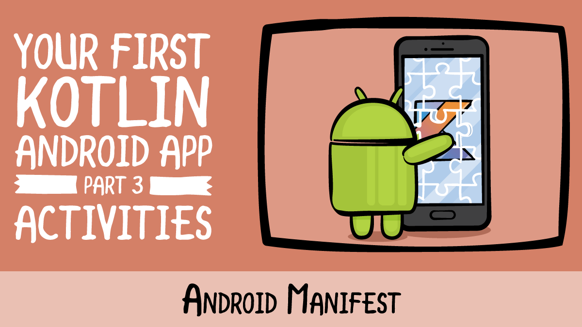 Your First Kotlin Android App · Android Manifest