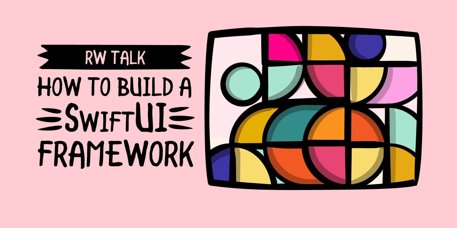 David Okun: How To Build a SwiftUI Framework [FREE]