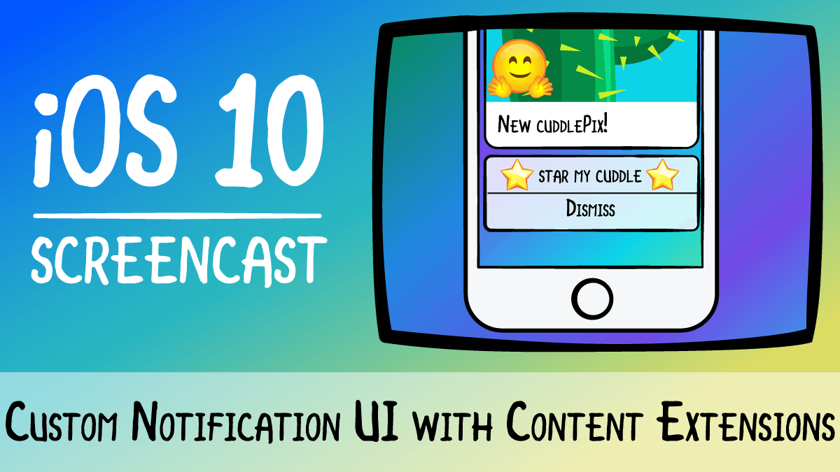 iOS 10: Custom Notification UI with Content Extensions
