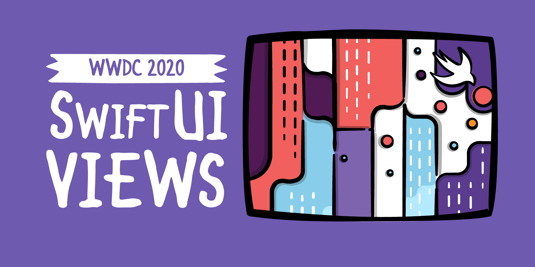 WWDC 2020: SwiftUI Views [SUBSCRIBER]