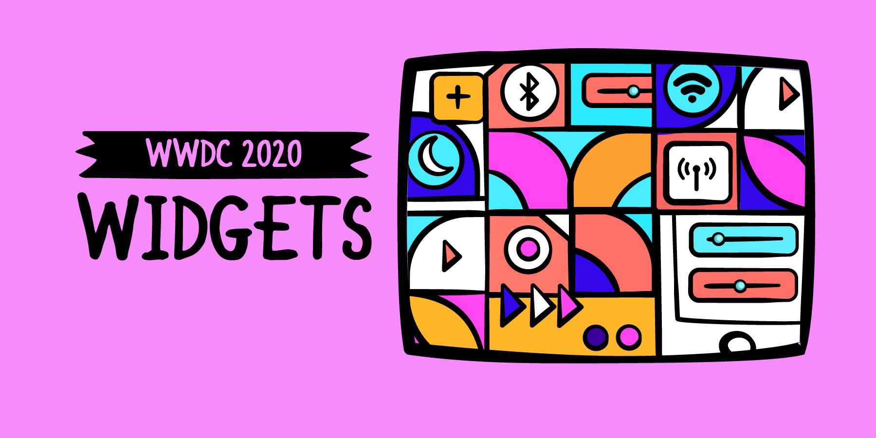 WWDC 2020: Widgets [SUBSCRIBER]