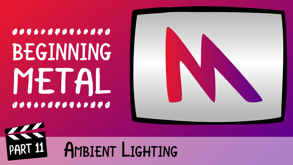 Beginning Metal · Ambient Lighting   raywenderlich com